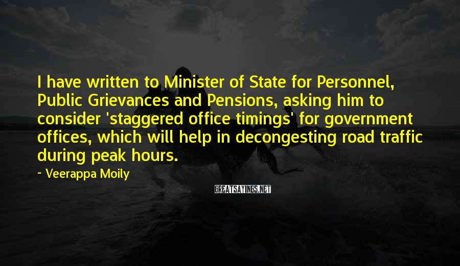 Veerappa Moily Sayings: I have written to Minister of State for Personnel, Public Grievances and Pensions, asking him
