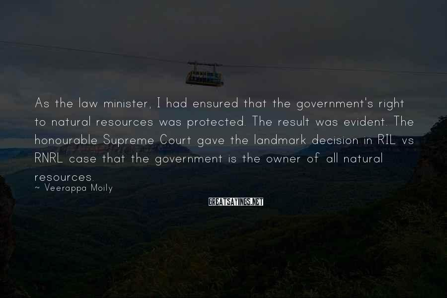 Veerappa Moily Sayings: As the law minister, I had ensured that the government's right to natural resources was