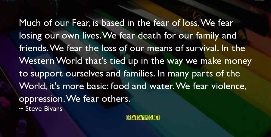 Veggie Tales Sayings By Steve Bivans: Much of our Fear, is based in the fear of loss. We fear losing our