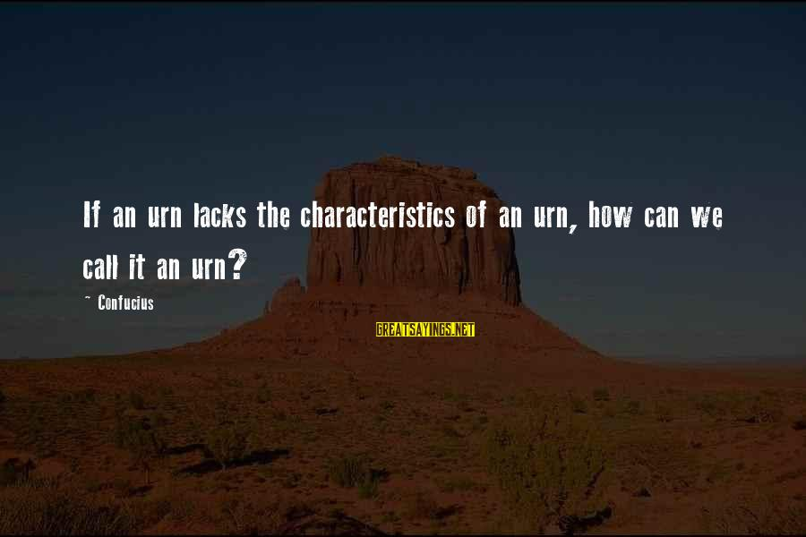 Vemma Sayings By Confucius: If an urn lacks the characteristics of an urn, how can we call it an