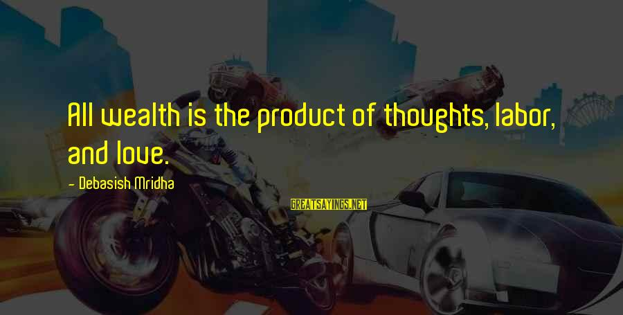 Vemma Sayings By Debasish Mridha: All wealth is the product of thoughts, labor, and love.
