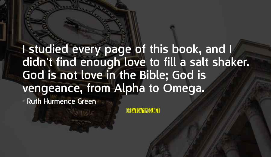 Vengeance Bible Sayings By Ruth Hurmence Green: I studied every page of this book, and I didn't find enough love to fill
