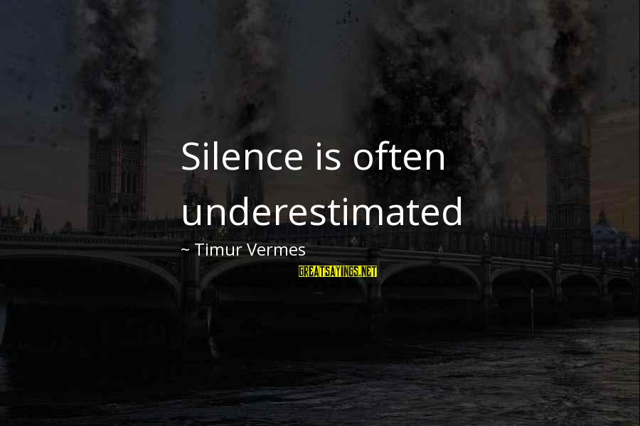 Vermes Sayings By Timur Vermes: Silence is often underestimated