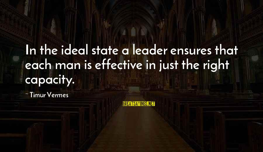 Vermes Sayings By Timur Vermes: In the ideal state a leader ensures that each man is effective in just the