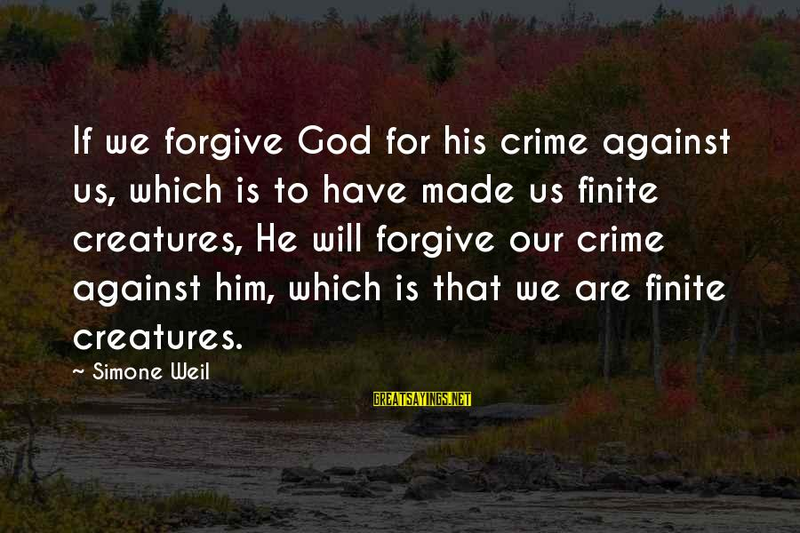 Veronica Roth Interview Sayings By Simone Weil: If we forgive God for his crime against us, which is to have made us