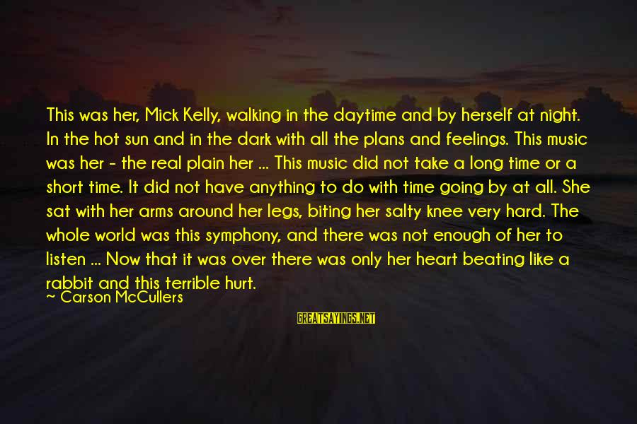 Very Hot Sun Sayings By Carson McCullers: This was her, Mick Kelly, walking in the daytime and by herself at night. In