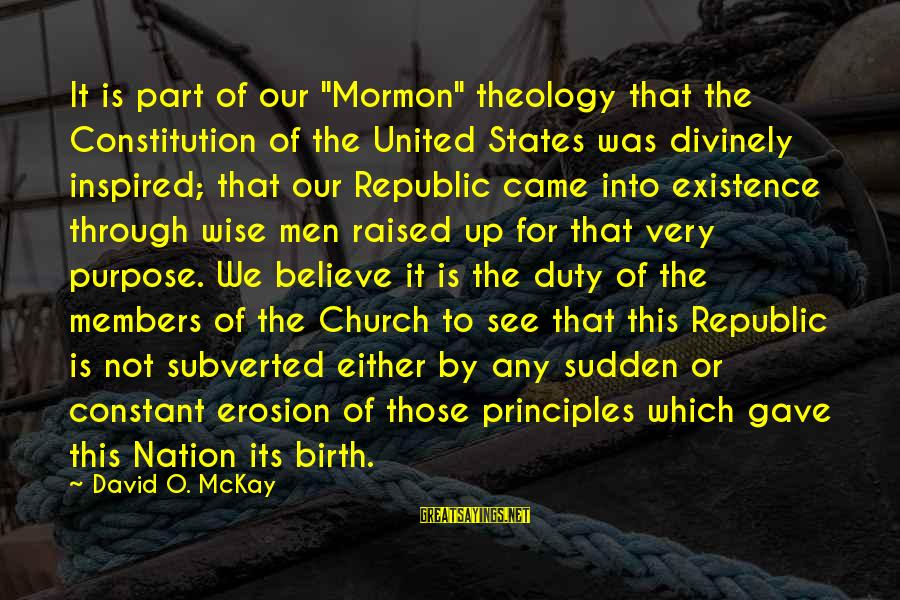 """Very Wise Sayings By David O. McKay: It is part of our """"Mormon"""" theology that the Constitution of the United States was"""
