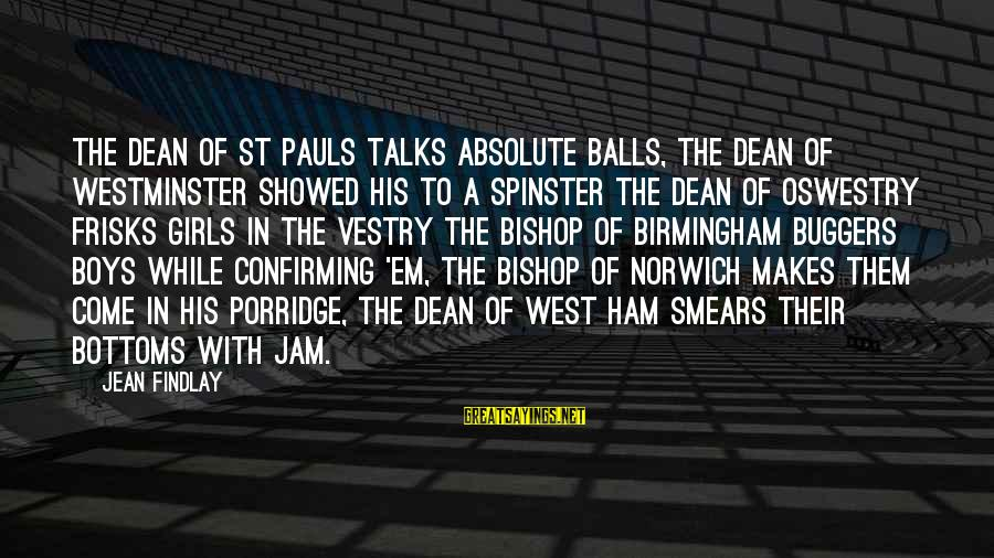 Vestry Sayings By Jean Findlay: The Dean of St Pauls talks absolute balls, The Dean of Westminster showed his to