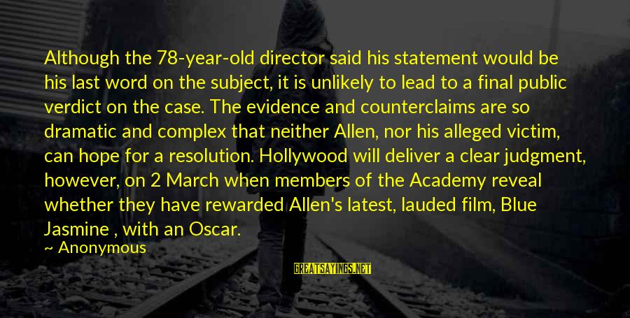 Victim Complex Sayings By Anonymous: Although the 78-year-old director said his statement would be his last word on the subject,