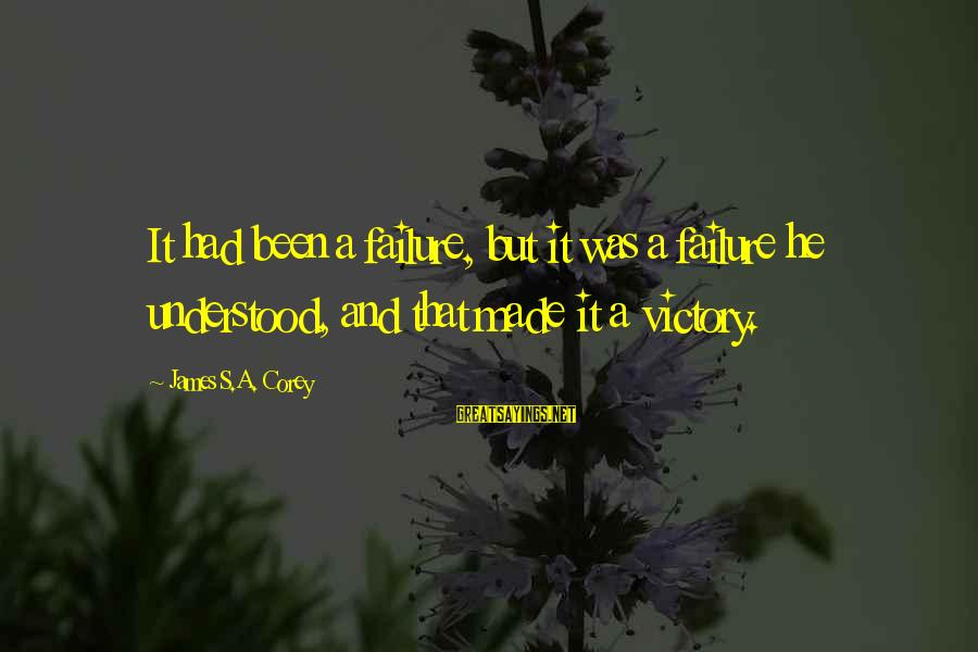 Victory Over Failure Sayings By James S.A. Corey: It had been a failure, but it was a failure he understood, and that made