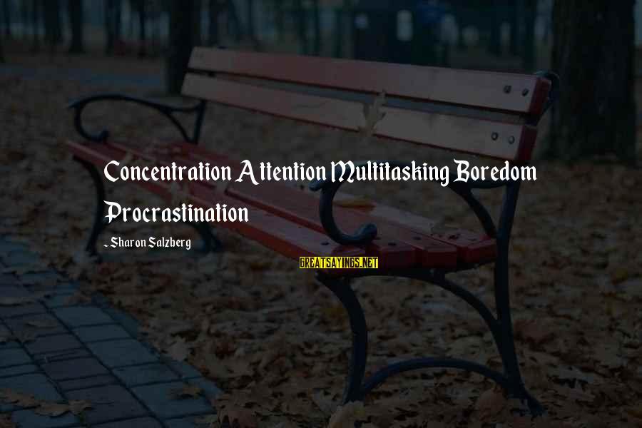 Vietnam Requiem Sayings By Sharon Salzberg: Concentration Attention Multitasking Boredom Procrastination