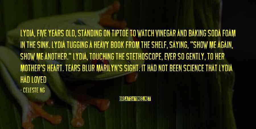 Vinegar Sayings By Celeste Ng: Lydia, five years old, standing on tiptoe to watch vinegar and baking soda foam in