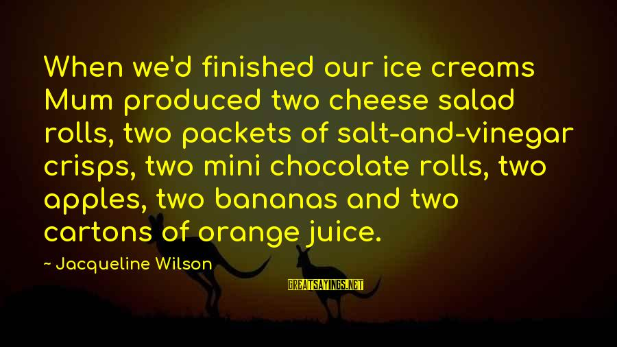 Vinegar Sayings By Jacqueline Wilson: When we'd finished our ice creams Mum produced two cheese salad rolls, two packets of