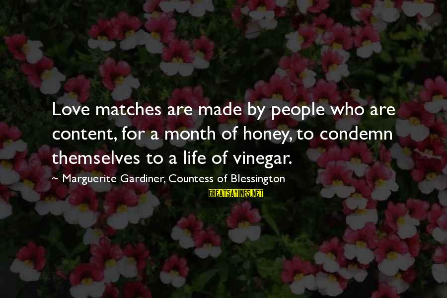 Vinegar Sayings By Marguerite Gardiner, Countess Of Blessington: Love matches are made by people who are content, for a month of honey, to