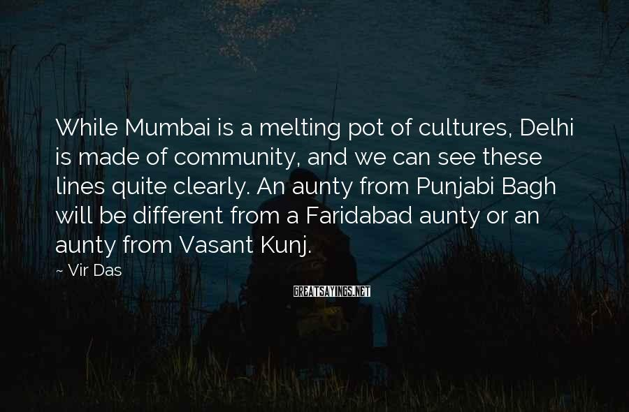 Vir Das Sayings: While Mumbai is a melting pot of cultures, Delhi is made of community, and we