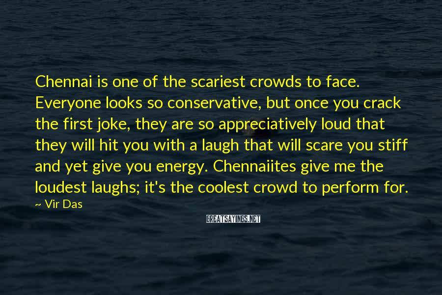 Vir Das Sayings: Chennai is one of the scariest crowds to face. Everyone looks so conservative, but once