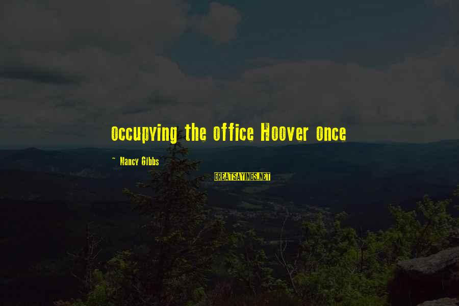 Virginia Henderson Famous Sayings By Nancy Gibbs: occupying the office Hoover once