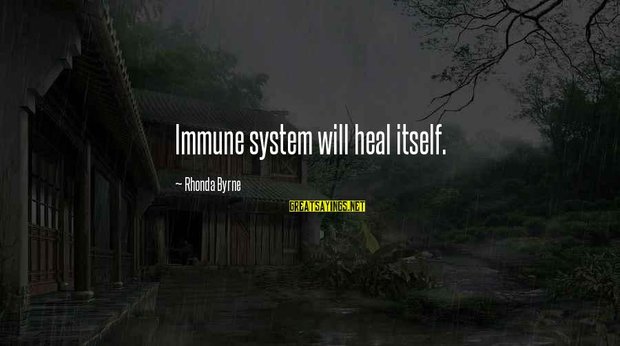 Virginia Henderson Famous Sayings By Rhonda Byrne: Immune system will heal itself.