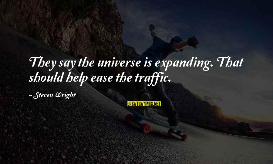 Virtua Fighter 5 Kage Sayings By Steven Wright: They say the universe is expanding. That should help ease the traffic.