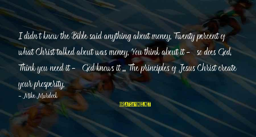 Vladimir Of Kiev Sayings By Mike Murdock: I didn't know the Bible said anything about money. Twenty percent of what Christ talked