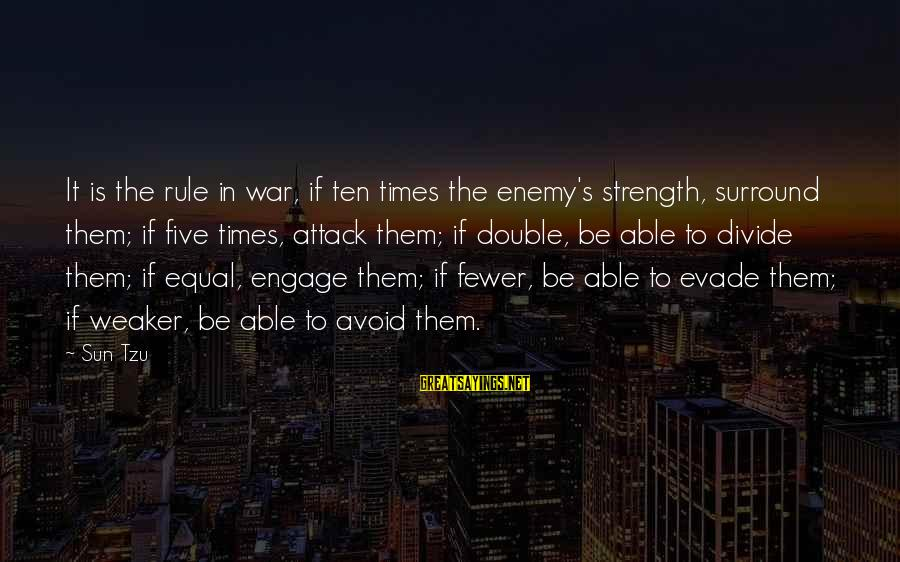 Vogue Uk Sayings By Sun Tzu: It is the rule in war, if ten times the enemy's strength, surround them; if