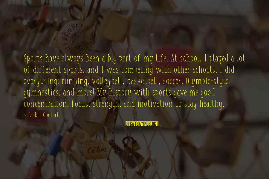 Volleyball Sayings By Izabel Goulart: Sports have always been a big part of my life. At school, I played a