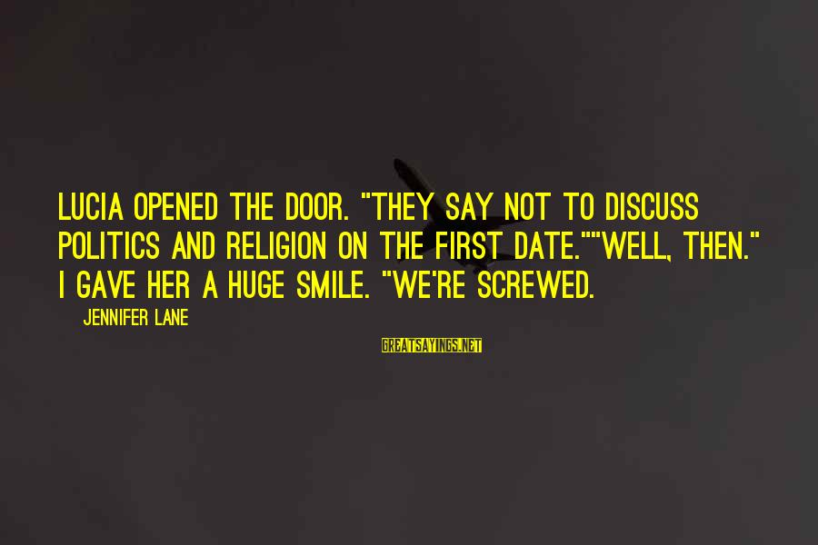 "Volleyball Sayings By Jennifer Lane: Lucia opened the door. ""They say not to discuss politics and religion on the first"