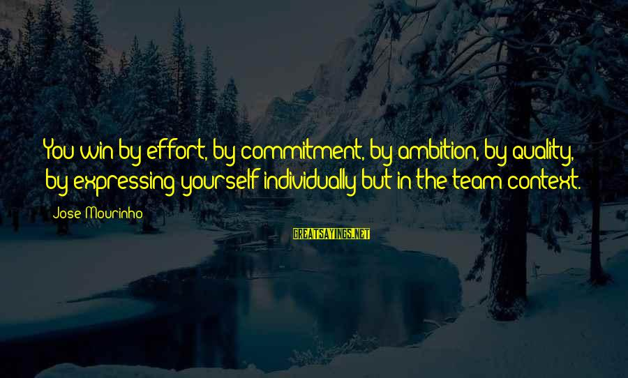 Volleyball Sayings By Jose Mourinho: You win by effort, by commitment, by ambition, by quality, by expressing yourself individually but