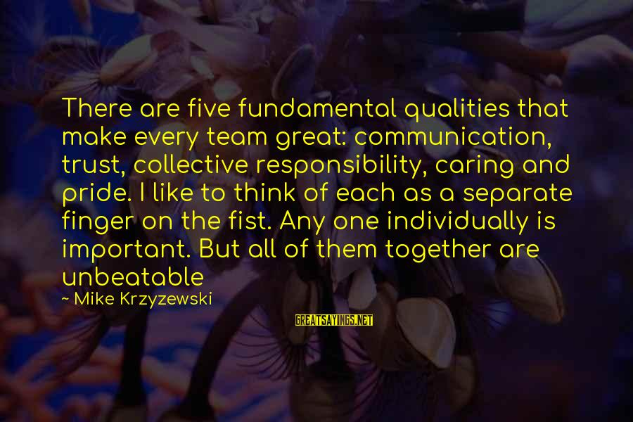 Volleyball Sayings By Mike Krzyzewski: There are five fundamental qualities that make every team great: communication, trust, collective responsibility, caring