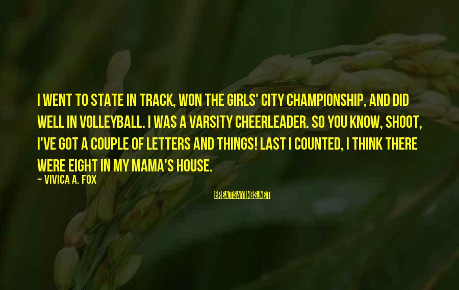 Volleyball Sayings By Vivica A. Fox: I went to state in track, won the girls' city championship, and did well in