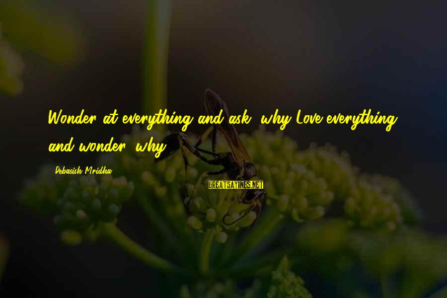 Volleyball Season Sayings By Debasish Mridha: Wonder at everything and ask, why?Love everything and wonder, why?