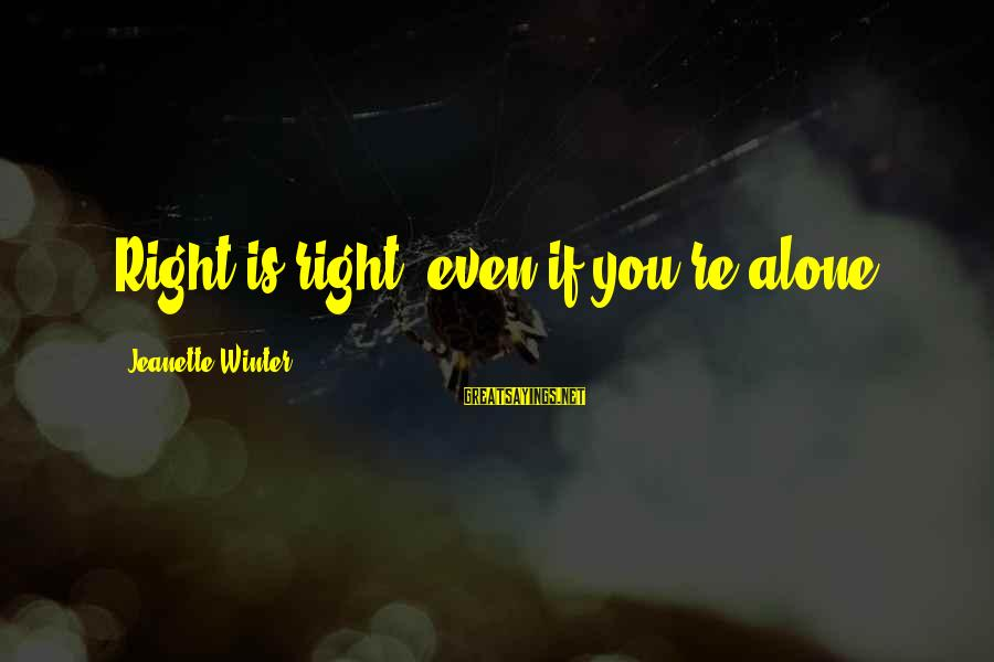 Volleyball Season Sayings By Jeanette Winter: Right is right, even if you're alone.