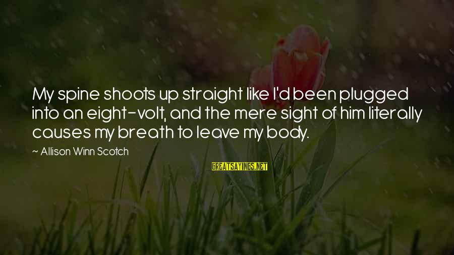 Volt Sayings By Allison Winn Scotch: My spine shoots up straight like I'd been plugged into an eight-volt, and the mere