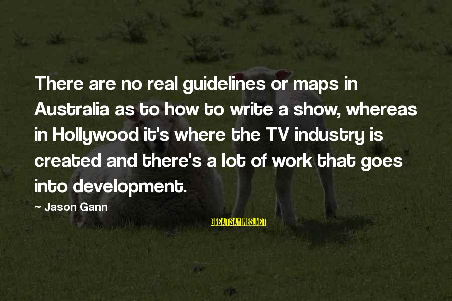 W D Gann Sayings By Jason Gann: There are no real guidelines or maps in Australia as to how to write a