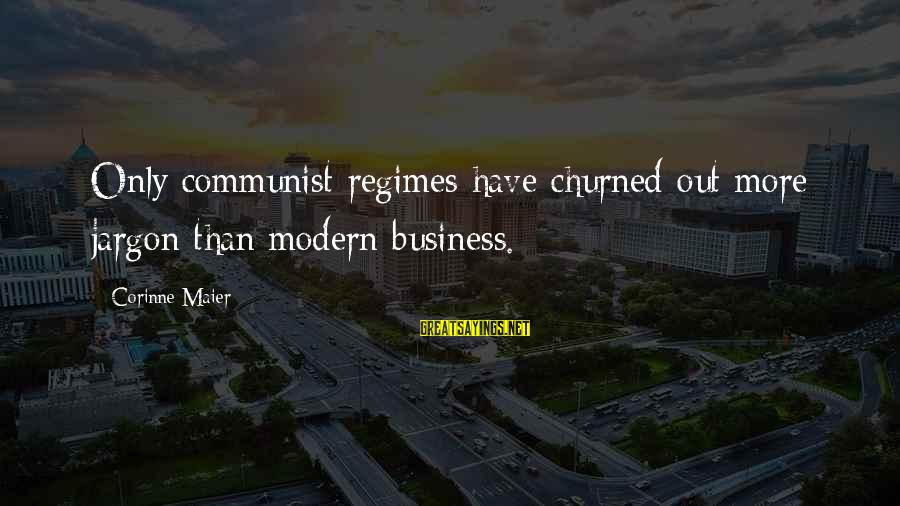 Waffled Sayings By Corinne Maier: Only communist regimes have churned out more jargon than modern business.