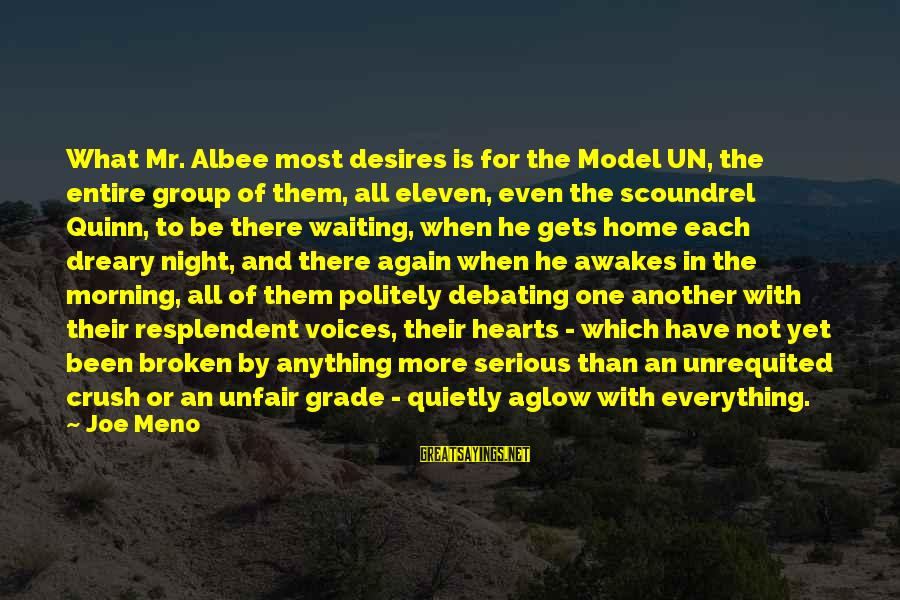 Waiting All Night Sayings By Joe Meno: What Mr. Albee most desires is for the Model UN, the entire group of them,