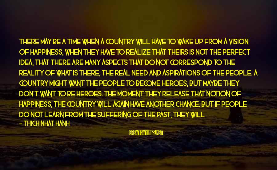 Wake Up To Reality Sayings By Thich Nhat Hanh: There may be a time when a country will have to wake up from a