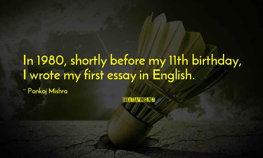 Wala Akong Karapatan Sayings By Pankaj Mishra: In 1980, shortly before my 11th birthday, I wrote my first essay in English.