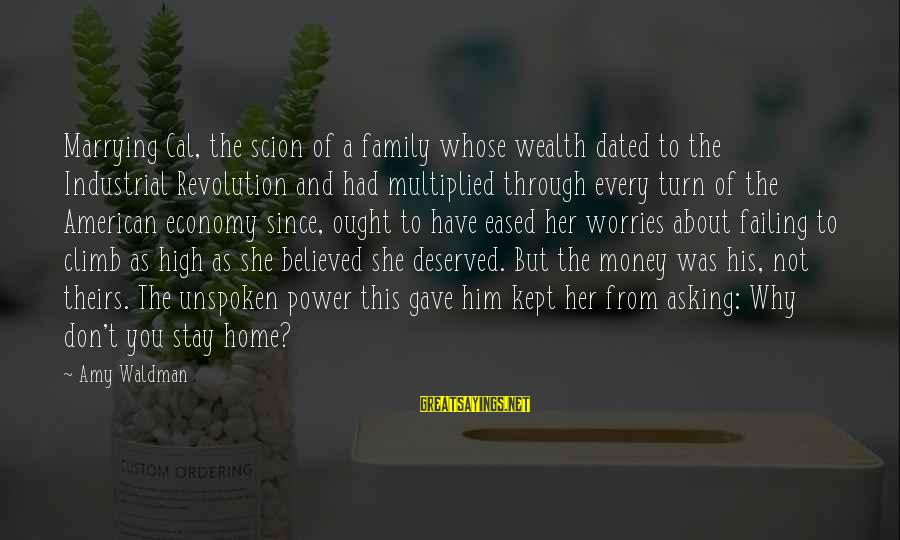 Waldman's Sayings By Amy Waldman: Marrying Cal, the scion of a family whose wealth dated to the Industrial Revolution and