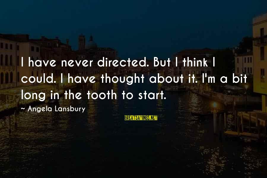 Walsall Taxi Sayings By Angela Lansbury: I have never directed. But I think I could. I have thought about it. I'm