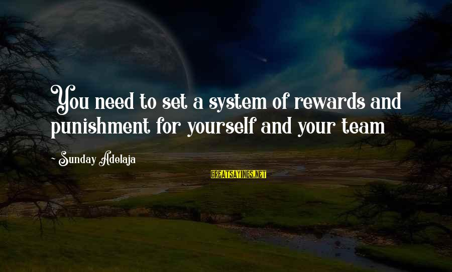 Walter Peck Sayings By Sunday Adelaja: You need to set a system of rewards and punishment for yourself and your team