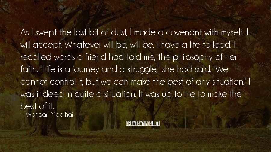 Wangari Maathai Sayings: As I swept the last bit of dust, I made a covenant with myself: I