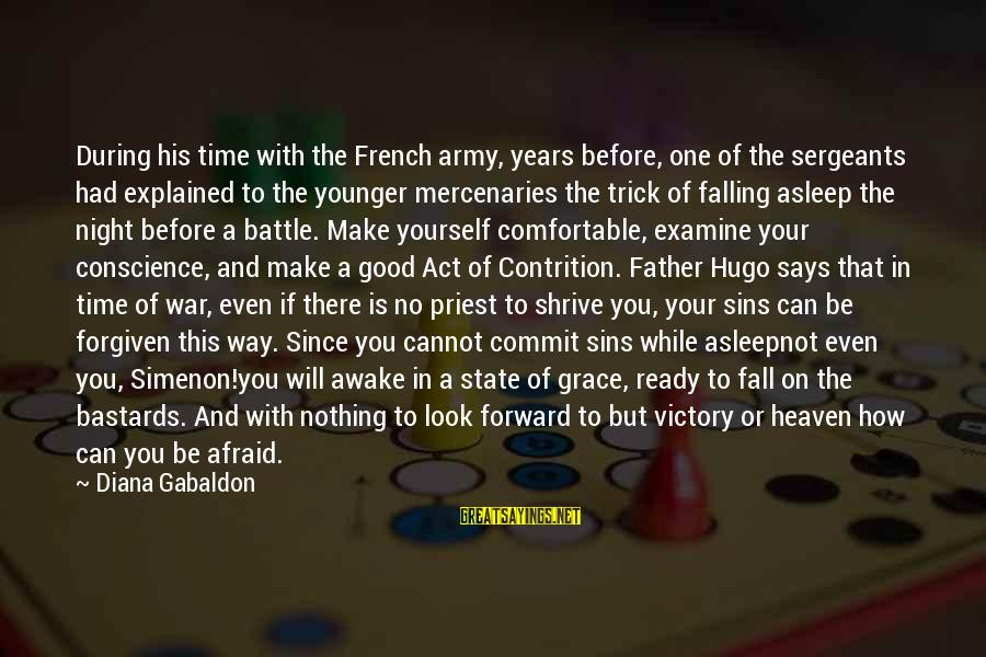 War Before Peace Sayings By Diana Gabaldon: During his time with the French army, years before, one of the sergeants had explained