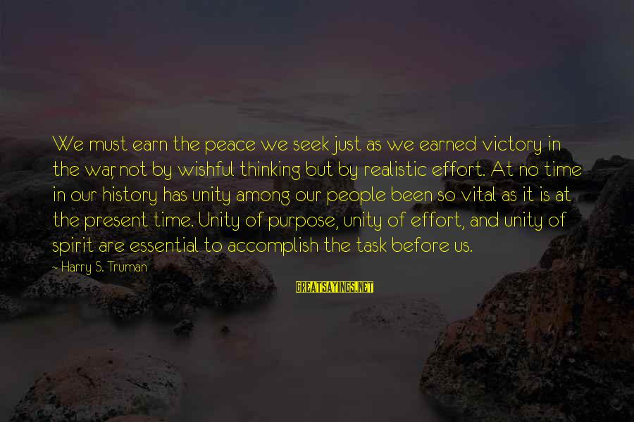 War Before Peace Sayings By Harry S. Truman: We must earn the peace we seek just as we earned victory in the war,