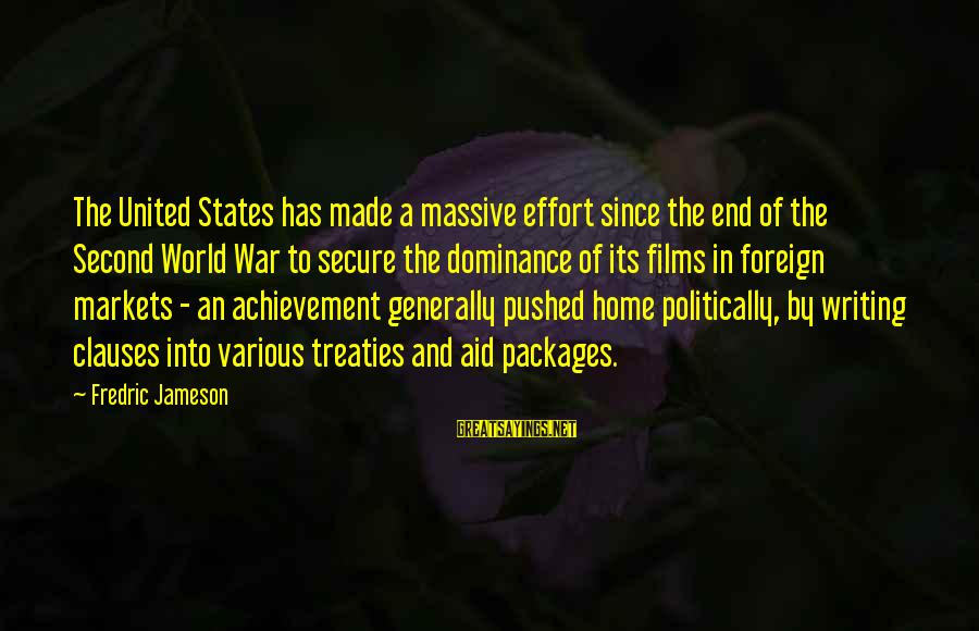 War Films Sayings By Fredric Jameson: The United States has made a massive effort since the end of the Second World