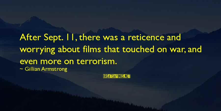 War Films Sayings By Gillian Armstrong: After Sept. 11, there was a reticence and worrying about films that touched on war,