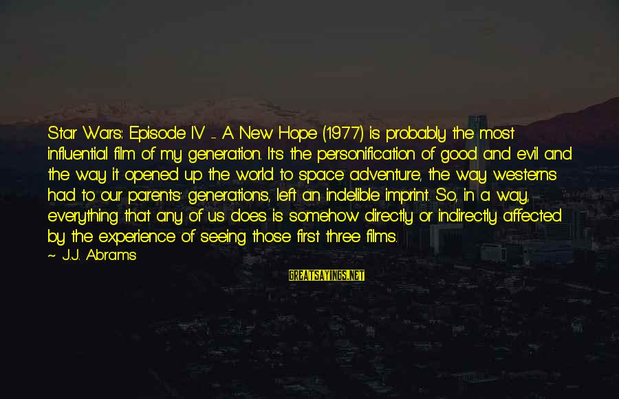 War Films Sayings By J.J. Abrams: Star Wars: Episode IV - A New Hope (1977) is probably the most influential film