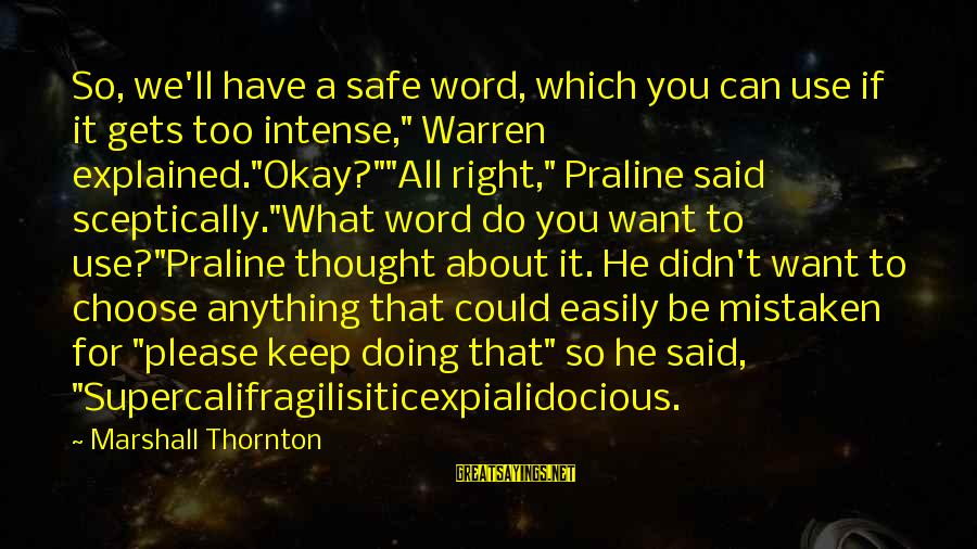 """Warren Sayings By Marshall Thornton: So, we'll have a safe word, which you can use if it gets too intense,"""""""
