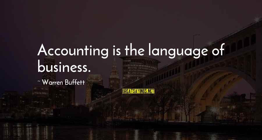 Warren Sayings By Warren Buffett: Accounting is the language of business.