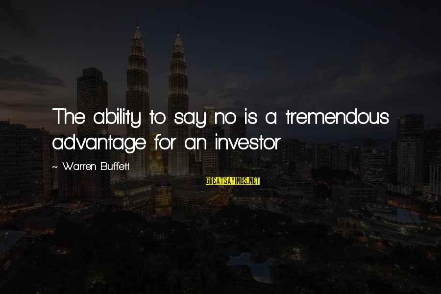 Warren Sayings By Warren Buffett: The ability to say no is a tremendous advantage for an investor.